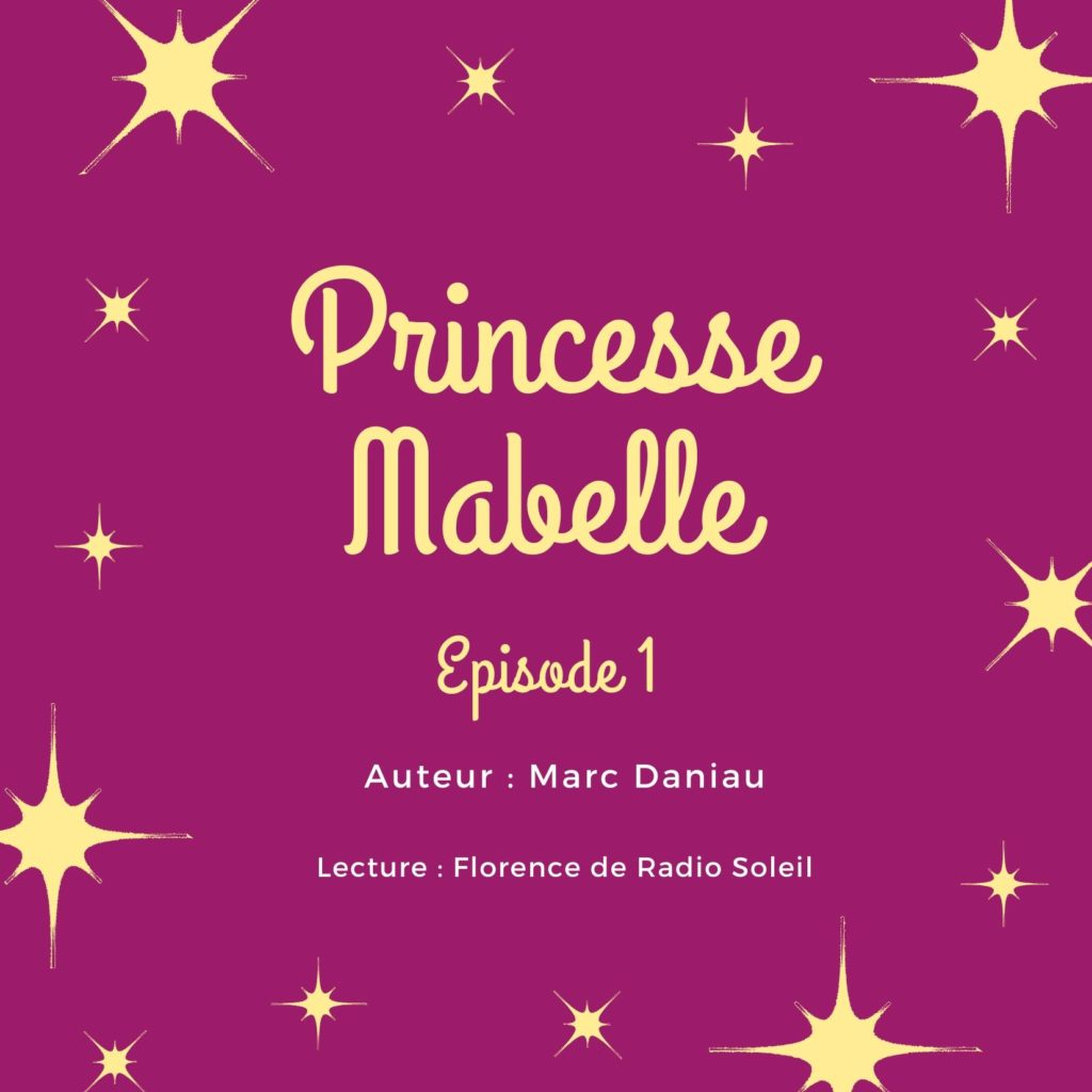 Podcast Classe 974 : Princesse Mabelle 1